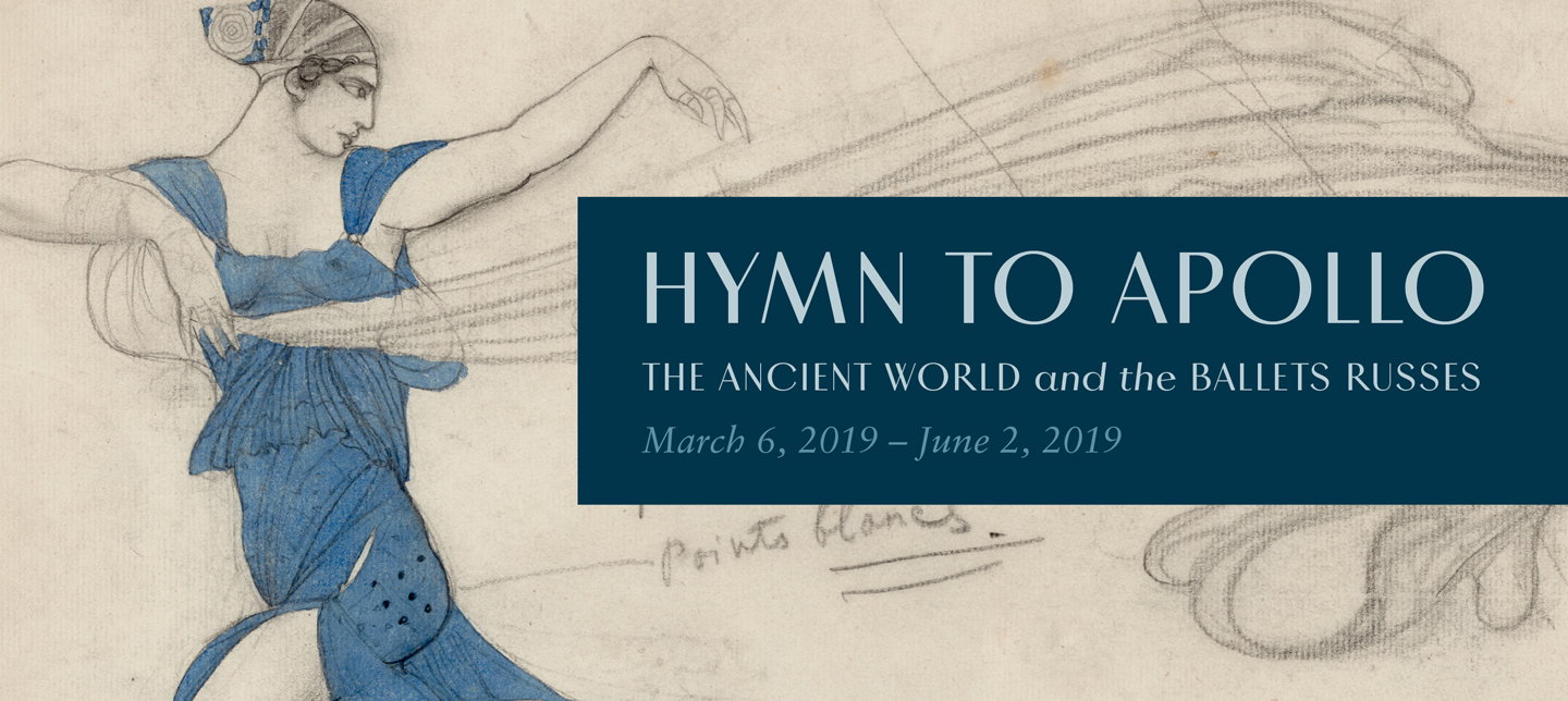 "text ""Hymn to Apollo, the Ancient World and the Ballets Russes, March 6, 2019 to June 2, 2019"", over a section of a drawing showing a woman in blue costume"