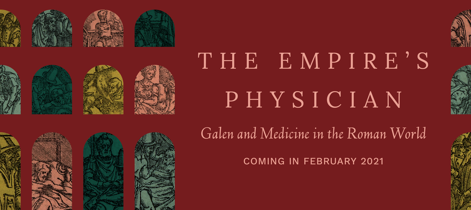 "text on a red background, ""The Empire's Physician: Galen and Medicine in the Roman World: coming in February 2021"""
