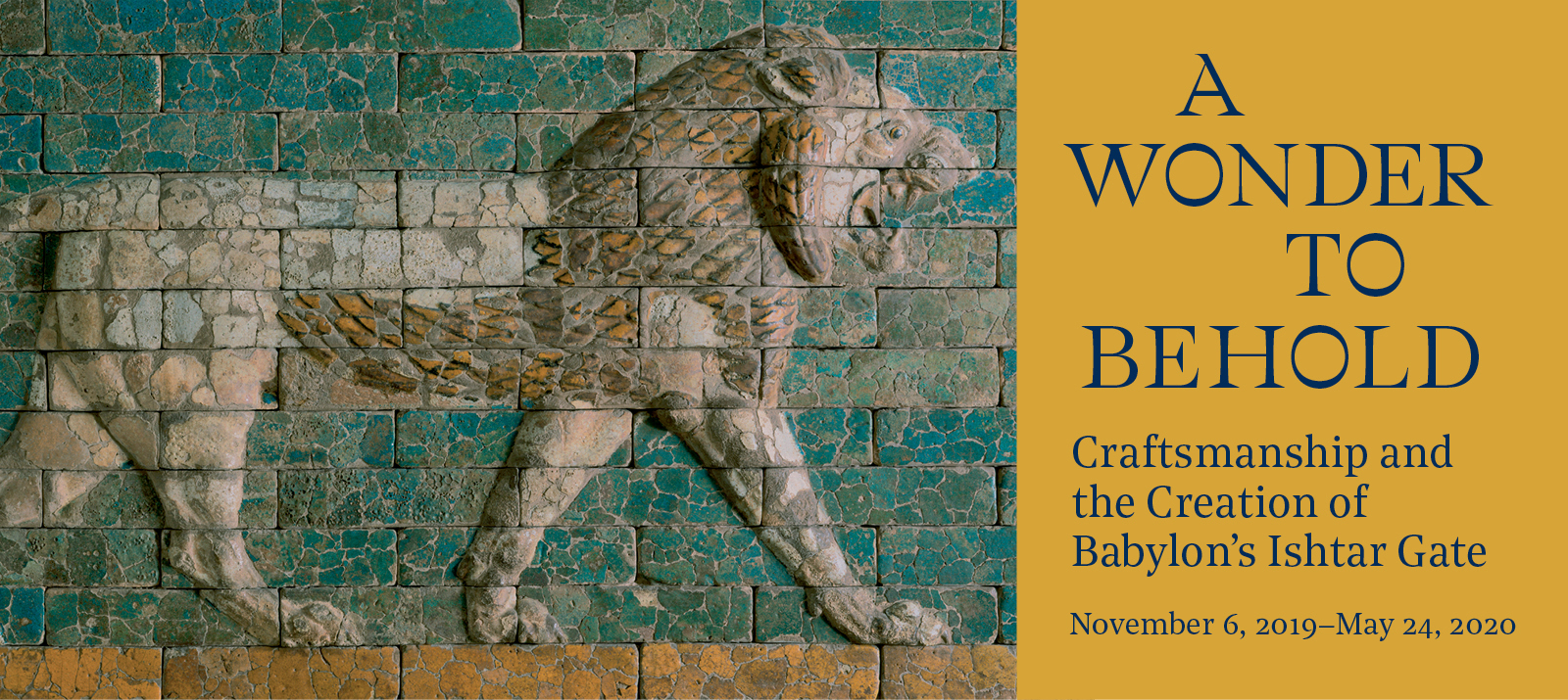 "text ""a wonder to behold: craftsmanship and the creation of babylon's ishtar gate"", next to a relief of a lion"