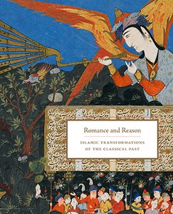 """Catalogue cover image of a male figure playing a horn instrument with a box of text that reads """"Romance and Reason Islamic Transformations of the Classical Past"""" in gold-colored type"""