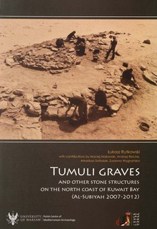 "Front cover of the book ""Tumuli graves and other stone structures on the North coast of Kuwait Bay, (Al-Subiyah 2007-2012)"" by Łukasz Rutkowski"