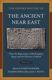 First volume of the Oxford History of the Ancient Near East, edited by Dan Potts together with Karen Radner (Munich) and Nadine Moeller (Yale) published