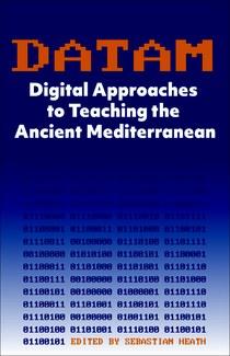 DATAM: Digital Approaches to Teaching the Ancient Mediterranean