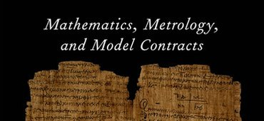 "ISAW Announces Publication of ""Mathematics, Metrology, and Model Contracts"" by Roger Bagnall and Alexander Jones"