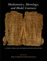 Mathematics, Metrology, and Model Contracts: A Codex From Late Antique Business Education (P.Math.)