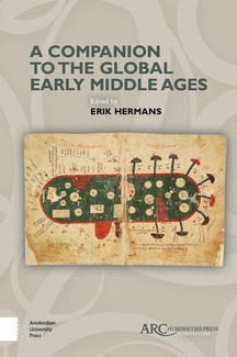 Book cover: A Companion to the Global Early Middle Ages  by Erik Hermans